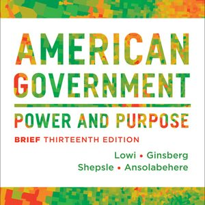 Solution Manual (Complete Download) for American Government Power and Purpose Brief 13th Edition
