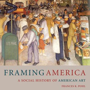 Test Bank (Complete Download) for Framing America A Social History of American Art