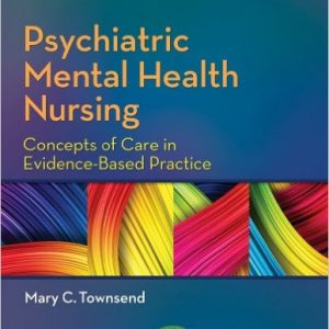 Test Bank (Complete Download) for Psychiatric Mental Health Nursing Concepts of Care in Evidence-Based Practice