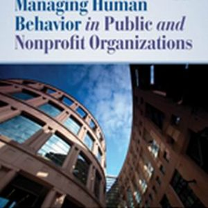 Test Bank (Complete Download) for Managing Human Behavior in Public and Nonprofit Organizations