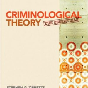 Test Bank (Complete Download) for Criminological Theory: The Essentials