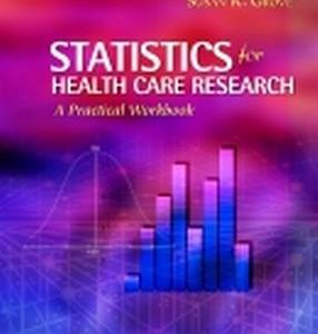 Solution Manual (Complete Download) for Statistics for Health Care Research A Practical Workbook