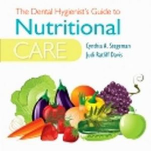 Test Bank (Complete Download) for The Dental Hygienist's Guide to Nutritional Care