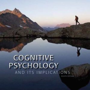 Test Bank (Complete Download) for Cognitive Psychology and Its Implications