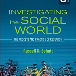 Test Bank (Complete Download) for Investigating the Social World The Process and Practice of Research