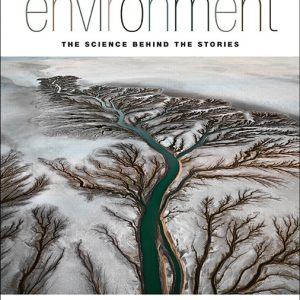 Test Bank (Complete Download) for Environment: The Science Behind the Stories