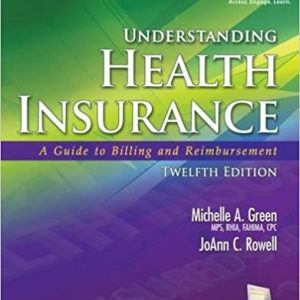 Solution Manual (Complete Download) for Understanding Health Insurance: A Guide to Billing and Reimbursement