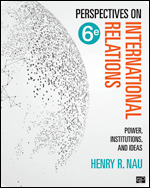 Solution Manual (Complete Download) Perspectives on International Relations Power, Institutions, and Ideas 6th Edition By Henry R. Nau ISBN: 9781506396224, ISBN: 9781544343440 Instantly Downloadable Solution Manual