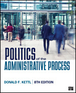 Test Bank (Complete Download) for Politics of the Administrative Process 8th Edition By Donald F. Kettl, ISBN: 9781544374345 Instantly Downloadable Test Bank