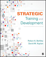Solution Manual (Complete Download) Strategic Training and Development By David M. Kaplan, Robyn A. Berkley ISBN: 9781506344393, ISBN: 9781544393407 Instantly Downloadable Solution Manual