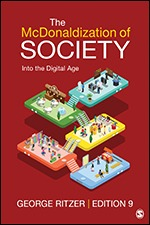 Solution Manual (Complete Download) The McDonaldization of Society Into the Digital Age 9th Edition By George Ritzer ISBN: 9781506348551 Instantly Downloadable Solution Manual