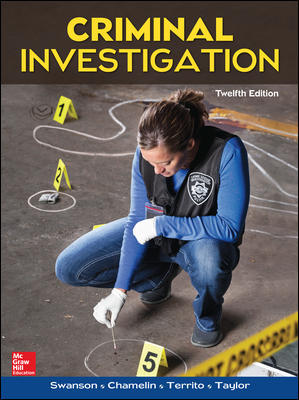 Solution Manual (Complete Download) For Criminal Investigation 12th Edition By Charles Swanson,Neil Chamelin,Leonard Territo,Robert W Taylor,ISBN10: 0078026571 Instantly Downloadable Solution Manual