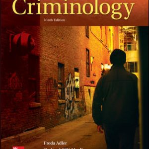 Solution Manual (Complete Download) For Criminology 9th Edition By Freda Adler,William Laufer,Gerhard O. Mueller, ISBN10: 007814096X Instantly Downloadable Solution Manual