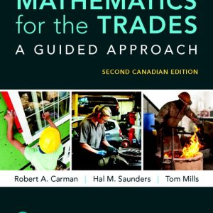 Solution Manual For Mathematics for the Trades: A Guided Approach, 2nd Canadian Edition By A. Carman