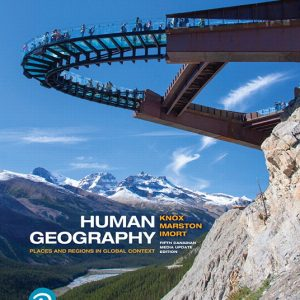 Solution Manual For Human Geography: Places and Regions in Global Context, Updated 5th Canadian Edition By L. Knox