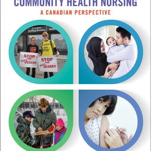 Solution Manual For Community Health Nursing: A Canadian Perspective, 5th Canadian Edition By Stamler