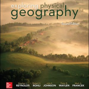 Test Bank (Complete Download) For Exploring Physical Geography 2nd Edition By Stephen Reynolds,Robert Rohli, Julia Johnson,Peter Waylen,Mark Francek,ISBN10: 1259542432 Instantly Downloadable Test Bank