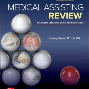 Test Bank (Complete Download) For Medical Assisting Review: Passing The CMA, RMA, and CCMA Exams 6th Edition By Jahangir Moini,ISBN10: 1259592936 Instantly Downloadable Test Bank