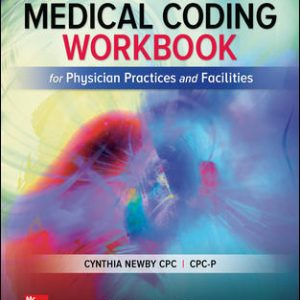 Test Bank (Complete Download) For Medical Coding Workbook for Physician Practices and Facilities 8th Edition By Cynthia Newby,ISBN10: 1259630021 Instantly Downloadable Test Bank