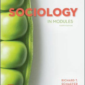 Solution Manual (Complete Download) For Sociology in Modules 4th Edition View Latest Edition By Richard T. Schaefer ISBN10: 1259702715 Instantly Downloadable Solution Manual