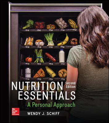 Solution Manual (Complete Download) For Nutrition Essentials: A Personal Approach 2nd Edition By Wendy Schiff ISBN10: 1259706540 Instantly Downloadable Test Bank