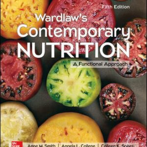 Test Bank (Complete Download) For Wardlaw's Contemporary Nutrition: A Functional Approach 5th Edition By Anne Smith, Angela Collene,Colleen Spees,ISBN10: 1259706605 Instantly Downloadable Test Bank