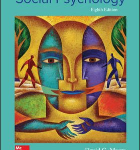 Solution Manual (Complete Download) For Exploring Social Psychology 8th Edition By David Myers,ISBN10: 1259880885 Instantly Downloadable Solution Manual