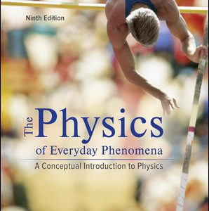 Test Bank (Complete Download) For Physics of Everyday Phenomena 9th Edition By W. Thomas Griffith,Juliet Brosing,ISBN10: 1259894002 Instantly Downloadable Test Bank