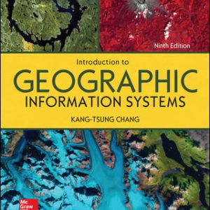 Solution Manual (Complete Download) for Introduction to Geographic Information Systems 9th Edition By Kang-tsung Chang ISBN10: 1259929647 Instantly Downloadable Solution Manual