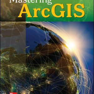 Solution Manual (Complete Download) For Mastering ArcGIS 8th Edition By Maribeth Price,ISBN10: 1259929655 Instantly Downloadable Solution Manual