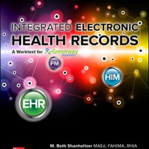 Solution Manual (Complete Download) for Integrated Electronic Health Records with Connect 3rd Edition By M. Beth Shanholtzer,ISBN10: 1260091546 Instantly Downloadable Solution Manual