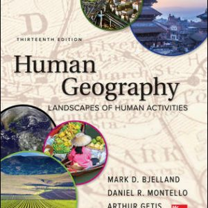Solution Manual (Complete Download) For Human Geography 13th Edition By Mark Bjelland ,Daniel Montello,Arthur Getis ISBN10: 1260220648 Instantly Downloadable Solution Manual