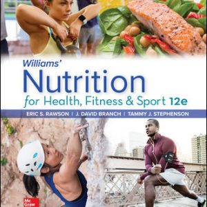 Test Bank (Complete Download) For Williams' Nutrition for Health, Fitness and Sport 12th Edition By Eric Rawson ,David Branch,Tammy Stephenson,ISBN10: 1260258971 Instantly Downloadable Test Bank