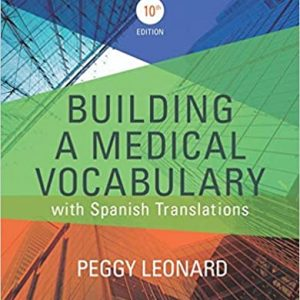 Test Bank (Download Now) For Building a Medical Vocabulary 10th Edition by Leonard ISBN: 9780323427944