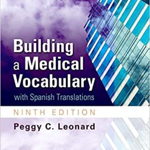 Test Bank (Complete Download) For Building a Medical Vocabulary 9th Edition by Leonard ISBN: 9781455772681 Instantly Downloadable Test Bank