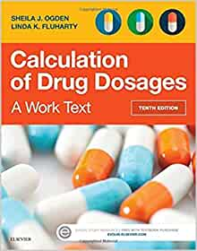 Test Bank (Complete Download) For Calculation of Drug Dosages 10th Edition by Ogden ISBN: 9780323310697 Instantly Downloadable Test Bank