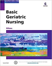 Test Bank (Complete Download) For Basic Geriatric Nursing 6th Edition by Williams ISBN: 9780323187749 Instantly Downloadable Test Bank