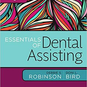 Test Bank (Complete Download) For Essentials of Dental Assisting 6th Edition by Robinson ISBN: 9780323400640 Instantly Downloadable Test Bank