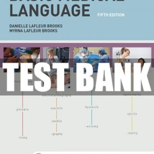 Test Bank (Complete Download) For Basic Medical Language 5th Edition by Brooks ISBN: 9780323325691 Instantly Downloadable Test Bank
