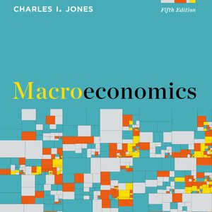Test Banks (Complete Download) for Macroeconomics 5th edition by Charles I Jones ISBN: 9780393417364 Instantly Downloadable Test Bank