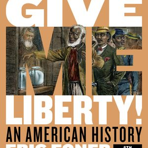 Solution Manual (Complete Download) for Give Me Liberty! An American History Full 6th Edition by Eric Foner ISBN: 9780393428711 Instantly Downloadable Solution Manual