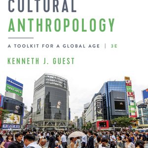 Test Bank (Complete Download) for Cultural Anthropology 3rd edition by Kenneth J. Guest ISBN 9780393428520 Instantly Downloadable Test Bank