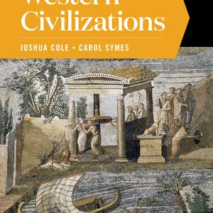Test Bank (Complete Download) for Western Civilizations Full 12th Edition Volume A by Joshua Cole, Carol Symes, ISBN: 9780393427370 Instantly Downloadable Test Bank
