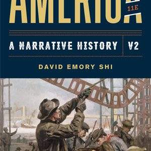 Test Bank (Complete Download) For America A Narrative History 11th Edition Volume 2 by David E Shi ISBN: 9780393696196 Instantly Downloadable Test Bank