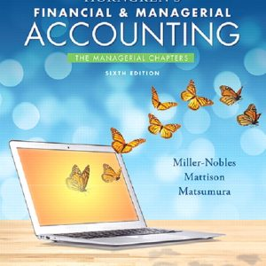 Solution Manual (Complete Download) for Horngren's Financial & Managerial Accounting, The Managerial Chapters, 6th Edition By Tracie L. Miller-Nobles, Brenda L. Mattison,Ella Mae Matsumura,ISBN-13 9780134491837 Instantly Downloadable Solution Manual