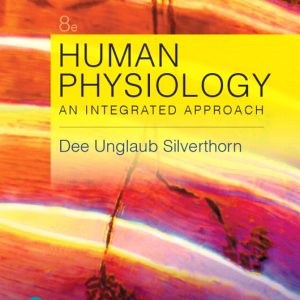 Solution Manual (Complete Download) for Human Physiology An Integrated Approach, 8th Edition By Dee Unglaub Silverthorn,ISBN-139780134704371 Instantly Downloadable Solution Manual