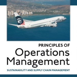 Solution Manual (Complete Download) for Principles of Operations Management Sustainability and Supply Chain Management, 10th Edition By Jay Heizer,Barry Render, Chuck Munson,ISBN-139780134163529 Instantly Downloadable Solution Manual
