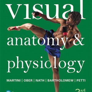 Solution Manual (Complete Download) for Visual Anatomy & Physiology, 3rd Edition By Frederic H. Martini,William C. Ober,Judi L. Nath, Edwin F. Bartholomew,Kevin F. Petti, ISBN-13:9780134491066 Instantly Downloadable Solution Manual