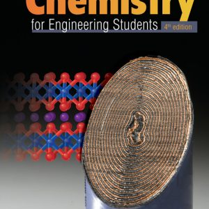 Solution Manual (Downloadable Files) for Chemistry for Engineering Students, 4th Edition By S. Brown