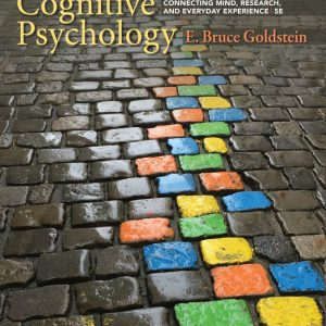 Solution Manual (Downloadable Files) for Cognitive Psychology: Connecting Mind, Research, and Everyday Experience, 5th Edition By Goldstein